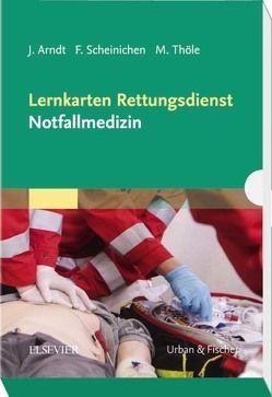 Lernkarten Rettungsdienst – Notfallmedizin von Arndt,  Jörg, Scheinichen,  Frank, Thöle,  Matthias