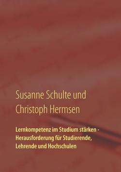 Lernkompetenz im Studium von Hermsen,  Christoph, Schulte,  Susanne