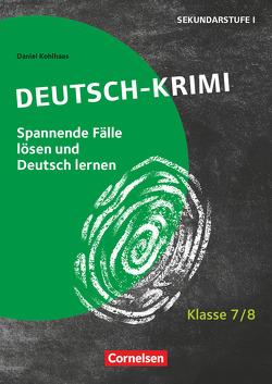 Lernkrimis für die SEK I – Deutsch / Klasse 7/8 – Deutsch-Krimi von Kohlhaas,  Daniel