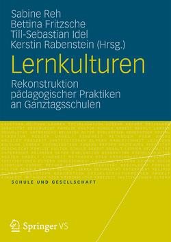Lernkulturen von Fritzsche,  Bettina, Idel,  Till-Sebastian, Rabenstein,  Kerstin, Reh,  Sabine