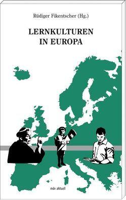 Lernkulturen in Europa von Fikentscher,  Rüdiger