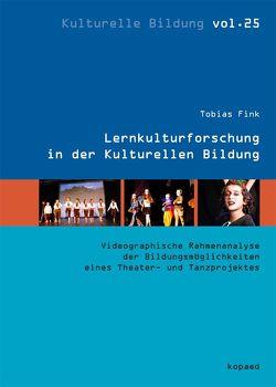 Lernkulturforschung in der Kulturellen Bildung von Fink,  Tobias
