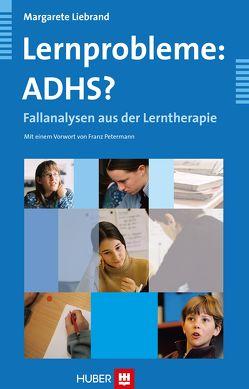 Lernprobleme: ADHS? von Liebrand,  Margarete