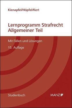 Lernprogramm Strafrecht – Allgemeiner Teil von Höpfel,  Frank, Kert,  Robert, Kienapfel,  Diethelm