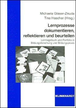 Lernprozesse dokumentieren, reflektieren und beurteilen von Gläser-Zikuda,  Michaela, Hascher,  Tina