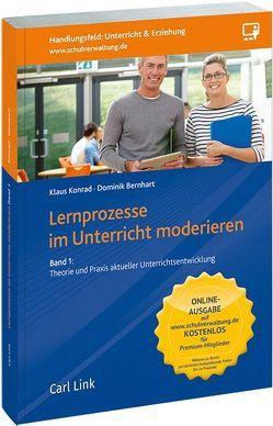 Lernprozesse im Unterricht moderieren, Band 1 von Bernhart,  Dominik, Konrad,  Klaus
