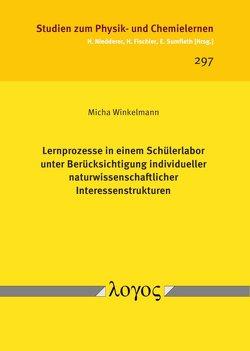 Lernprozesse in einem Schülerlabor unter Berücksichtigung individueller naturwissenschaftlicher Interessenstrukturen von Winkelmann,  Micha