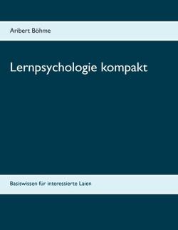 Lernpsychologie kompakt von Böhme,  Aribert