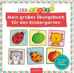 Lernraupe – Mein großes Übungsbuch für den Kindergarten von Beurenmeister,  Corina, Wiesner,  Angela