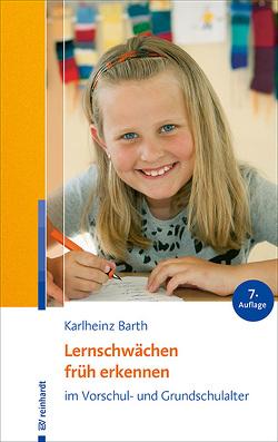 Lernschwächen früh erkennen im Vorschul- und Grundschulalter von Barth,  Karlheinz