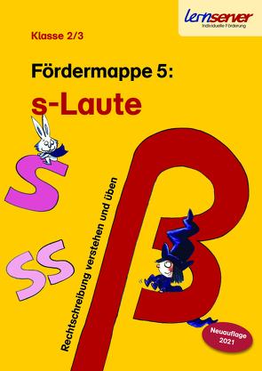 Lernserver-Fördermappe 5: S-Laute von Rürup,  Stephan, Schönweiss,  Friedrich, Schönweiss,  Petra