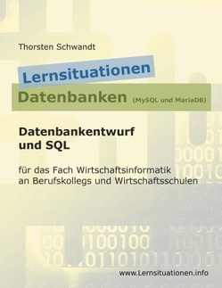 Lernsituationen Datenbanken (MySQL und MariaDB) von Schwandt,  Thorsten