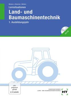 Lernsituationen Land- und Baumaschinentechnik von Dietsche,  Stefan, Meiners,  Herrmann, Wolters,  Peter
