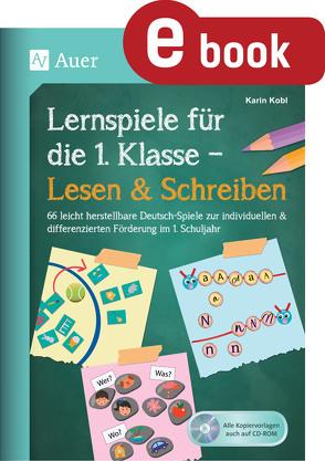 Lernspiele für die 1. Klasse – Lesen & Schreiben von Kobl,  Karin
