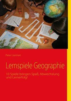 Lernspiele Geographie von Lienhart,  Peter