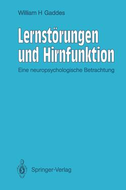 Lernstörungen und Hirnfunktion von Flehmig,  I., Flehmig,  R.-W., Gaddes,  William H., Myklebust,  Helmer R.