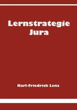 Lernstrategie Jura von Lenz,  Karl F