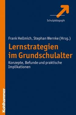 Lernstrategien im Grundschulalter von Hellmich,  Frank, Wernke,  Stephan