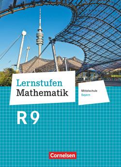 Lernstufen Mathematik – Mittelschule Bayern 2017 – 9. Jahrgangsstufe von Friedl,  Max, Leppig,  Manfred, Mueller,  Thomas
