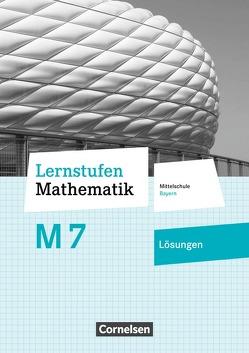 Lernstufen Mathematik – Mittelschule Bayern – Neubearbeitung / 7. Jahrgangsstufe – Lösungen zum Schülerbuch von Friedl,  Max, Mueller,  Thomas