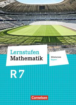 Lernstufen Mathematik – Mittelschule Bayern – Neubearbeitung / 7. Jahrgangsstufe – Schülerbuch von Friedl,  Max, Leppig,  Manfred, Mueller,  Thomas