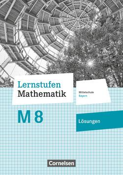 Lernstufen Mathematik – Mittelschule Bayern – Neubearbeitung / 8. Jahrgangsstufe – Lösungen zum Schülerbuch von Friedl,  Max, Mueller,  Thomas