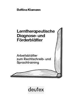 Lerntherapeutische Diagnose- und Förderblätter von Klamann,  Bettina