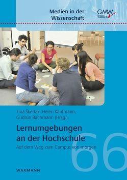 Lernumgebungen an der Hochschule von Bachmann,  Gudrun, Kaufmann,  Helen, Škerlak,  Tina