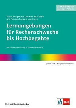 Lernumgebungen für Rechenschwache bis Hochbegabte von Hengartner,  Elmar, Hirt,  Ueli, Wälti,  Beat