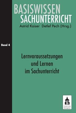 Lernvoraussetzungen und Lernen im Sachunterricht von Kaiser,  Astrid, Pech,  Detlef