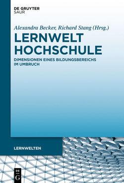 Lernwelt Hochschule von Becker,  Alexandra, Stang,  Richard