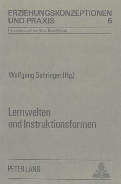 Lernwelten und Instruktionsformen von Sehringer,  Wolfgang