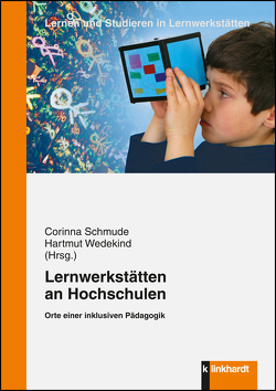 Lernwerkstätten an Hochschulen von Schmude,  Corinna, Wedekind,  Hartmut
