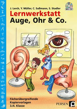 Lernwerkstatt Auge, Ohr & Co. von Lerch,  J., Müller,  Y., Stadler,  S., Sußmann,  C.