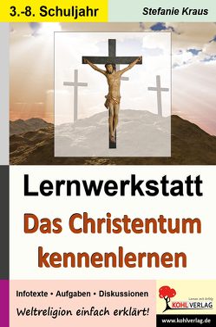 Lernwerkstatt Das Christentum kennen lernen von Kraus,  Stefanie