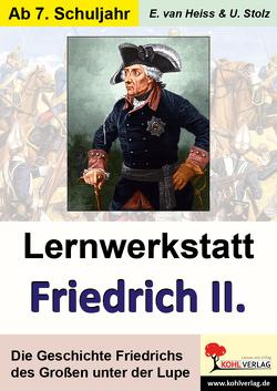 Lernwerkstatt Friedrich der Große von Heiss,  Erich van, Stolz,  Ulrike