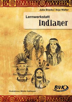 Lernwerkstatt Indianer von Bracke,  Julia, Walter,  Anja