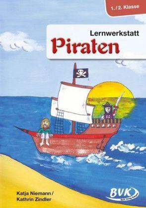 Lernwerkstatt Piraten 1./2. Klasse von Niemann,  Katja, Zindler,  Kathrin