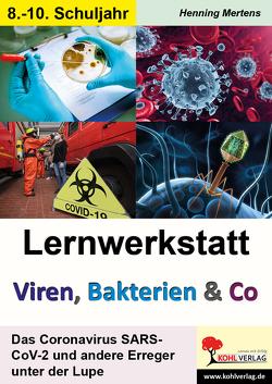 Lernwerkstatt Viren, Bakterien & Co von Mertens,  Henning