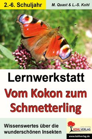 Lernwerkstatt Vom Kokon zum Schmetterling von Kohl,  Lynn S, Quast,  Moritz