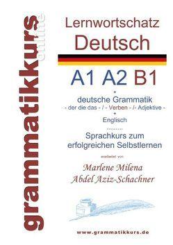 Lernwortschatz deutsch A1 A2 B1 von Abdel Aziz - Schachner,  Marlene Milena
