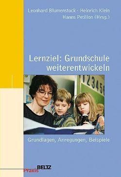 Lernziel: Grundschule weiterentwickeln von Blumenstock,  Leonhard, Klein,  Heinrich, Petillon,  Hanns