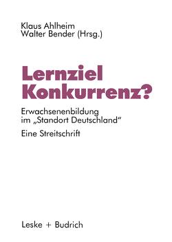 Lernziel Konkurrenz? von Ahlheim,  Klaus, Bender,  Walter