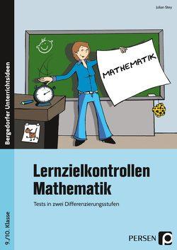 Lernzielkontrollen Mathematik 9./10. Klasse von Stey,  Julian