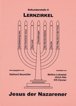 Lernzirkel: Jesus der Nazarener von Klenner,  Thomas, Lukaszyk,  Bettina, Neumüller,  Gebhard, Reh,  Ulrich, Zimmer,  Elfi