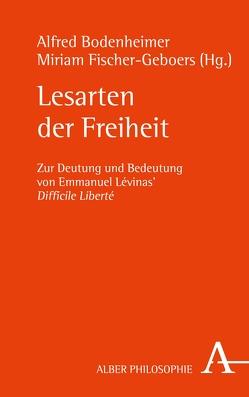 Lesarten der Freiheit von Bodenheimer,  Alfred, Fischer-Geboers,  Miriam