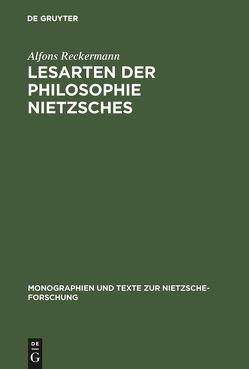 Lesarten der Philosophie Nietzsches von Reckermann,  Alfons