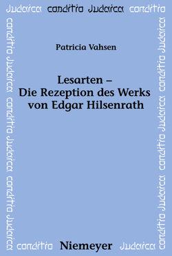 Lesarten – Die Rezeption des Werks von Edgar Hilsenrath von Vahsen,  Patricia