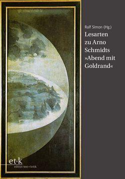 """Lesarten zu Arno Schmidts """"Abend mit Goldrand"""" von Simon,  Ralf"""