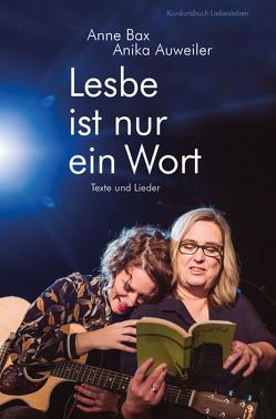Lesbe ist nur ein Wort von Auweiler,  Anika, Bax,  Anne